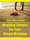 Wedding Themes For Your Dream Wedding