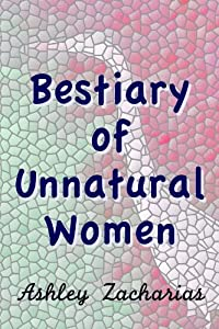 A Bestiary of Unnatural Women