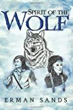 Spirit of the Wolf, Erman Sands, 1491007230