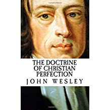 John Wesley: The Doctrine of Christian Perfection {Revival Press Edition}