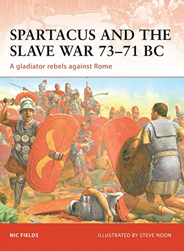 Spartacus and the Slave War 73-71 BC: A gladiator rebels against Rome (Campaign)