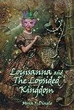 Louisanna and the Lopsided Kingdom, Myra F. Dingle, 1449752160