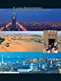 img - for A Land Transformed: The Arabian Peninsula, Saudi Arabia and Saudi Aramco book / textbook / text book