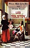 What Men Live by and Other Tales, Leo Tolstoy, 1604501405