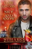 Nice and Snow (With A Kick Book 6)