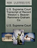 U. S. Supreme Court Transcript of Record Weston V. Beaver-Remmers-Graham Co, , 1244980862