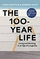 100-year life : living and working in an age of longevity