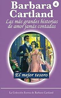 El Mejor Tesoro (La Colección Eterna de Barbara Cartland) (Volume 4) (