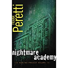 Nightmare Academy Audiobook by Frank E. Peretti Narrated by Frank Peretti