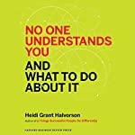 No One Understands You and What to Do About It | Heidi Halvorson