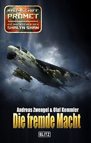 Raumschiff Promet - Die Abenteuer der Shalyn Shan 19: Die fremde Macht (German Edition)