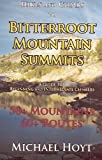 Hikes and Climbs to Bitterroot Mountain, Michael Hoyt, 1931291780