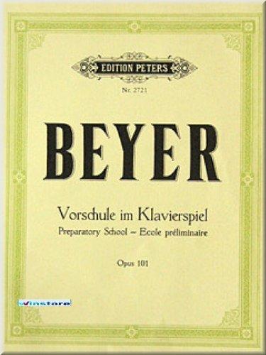 FERDINAND BEYER - VORSCHULE IM KLAVIERSPIEL OP 101 - Klaviernoten [Musiknoten] Edition Peters