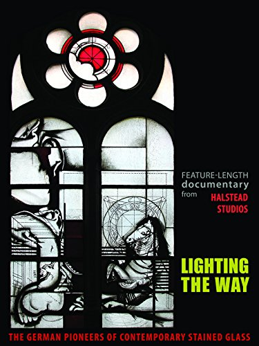 (Lighting the Way: The German Pioneers of Contemporary Stained Glass)