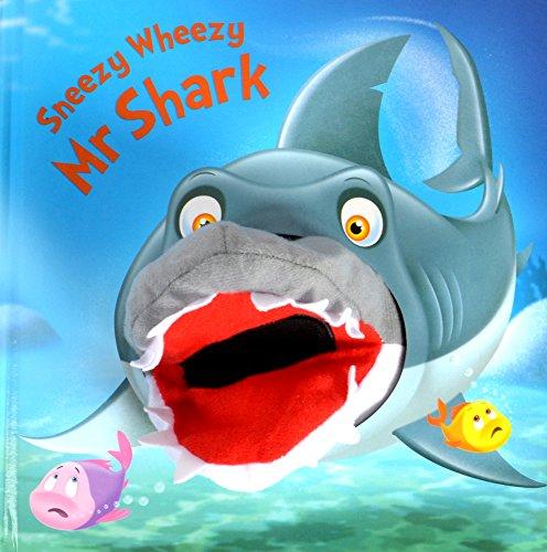 Sneezy Wheezy Mr Shark (Hand Puppet Books) (Hand Books Puppet)