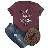 hiphop tees Rockin' The Dog Mom Life, Dog Mom Shirt,Dog Lover Shirt,Puppy Life,Casual Cotton Funny T-Shirts (Maroon, Medium)