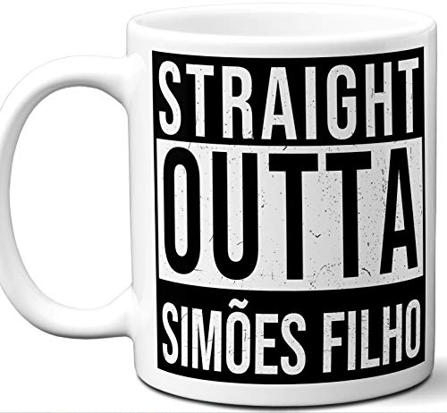 "Simões Filho Brazil Souvenir Gift Mug. Unique""Straight Outta"" I Love City Town Lover Coffee Tea Cup Men Women Birthday Mothers Day Fathers Day Christmas. 11 oz."