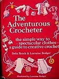 The Adventurous Crocheter, Delia Brock and Lorraine Bodger, 0671217550