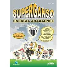 Superganso 1: Energia Araxaense (Energia do Torcedor Araxaense)