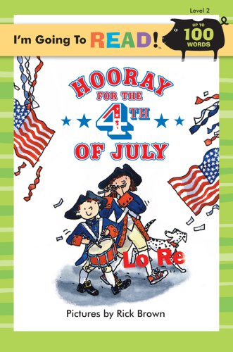 I'm Going to Read® (Level 2): Hooray for the 4th of July (I'm Going to Read® Series)