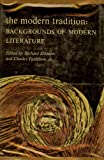 The Modern Tradition : Background of Modern Literature, , 0195008766