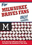 For Milwaukee Braves Fans Only!