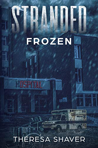 Stranded: Frozen by [Shaver, Theresa]