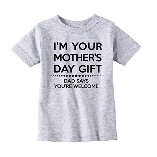 LOL Baby! Happy Mother's Day Dad Says You're Welcome Baby T-Shirt (Sport Grey, 2T)