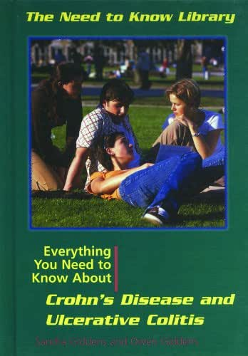 Everything You Need to Know About Crohn's Disease and Ulcerative Colitis (Need to Know Library)