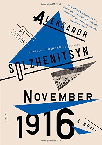 November 1916: A Novel: The Red Wheel II (FSG Classics)