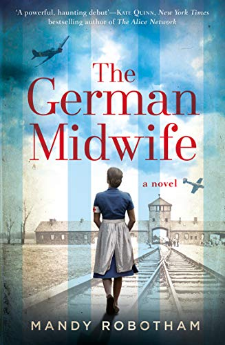 A new voice in historical fiction for 2019, for fans of the book The Tattooist of Auschwitz:  The German Midwife by Mandy Robotham