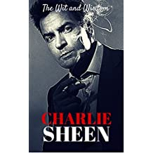 The Wit and Wisdom of Charlie Sheen