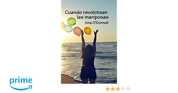 Cuando revolotean las mariposas (Spanish Edition): Ana ODonnell: 9781514733523: Amazon.com: Books