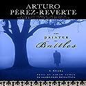 The Painter of Battles: A Novel Hörbuch von Arturo Perez-Reverte Gesprochen von: Simon Vance