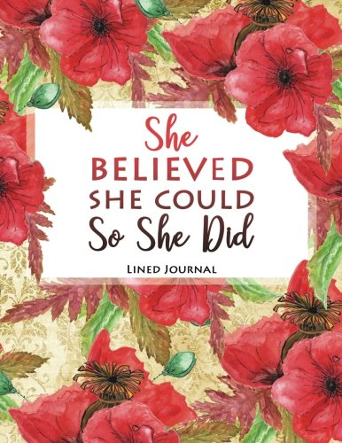 She Believed She Could So She Did, Lined Journal: 8.5x11 110 pages, Vintage Journal For Women With Lined Paper and Inspirational Quotes (Flower Journal For Women To Write In) (Volume 1)
