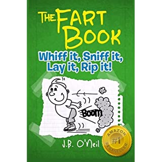 The Fart Book: The Adventures of Milo Snotrocket (The Disgusting Adventures of Milo Snotrocket) (Volume 1)