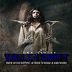 Valley Drift | TJ Weeks,Kris Weeks