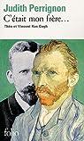 C'était mon frère... : Théo et Vincent van Gogh par Perrignon