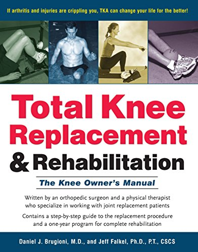 Total Knee Replacement and Rehabilitation: The Knee Owner's Manual