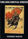 The Bolshevik Poster, White, Stephen, 0300043392