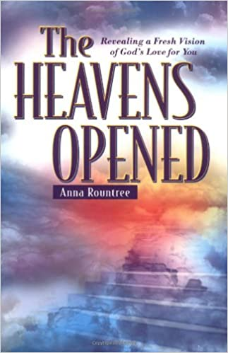 The heavens opened revealing a fresh vision of gods love for you the heavens opened revealing a fresh vision of gods love for you anna rountree 8601422333404 amazon books fandeluxe Image collections