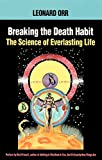img - for Breaking the Death Habit: The Science of Everlasting Life book / textbook / text book