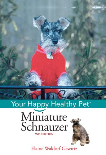 Schnauzer Natural (Miniature Schnauzer: Your Happy Healthy Pet)