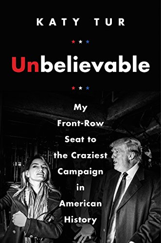Amazon unbelievable my front row seat to the craziest campaign unbelievable my front row seat to the craziest campaign in american history by fandeluxe Choice Image