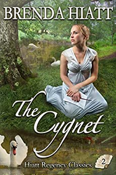 The Cygnet (Hiatt Regency Classics Book 2) by [Hiatt, Brenda]