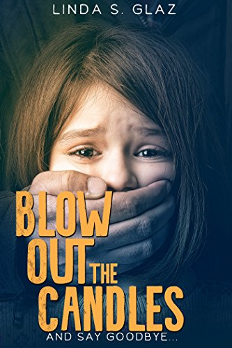 Book: Blow Out the Candles - And Say Goodbye by Linda S. Glaz