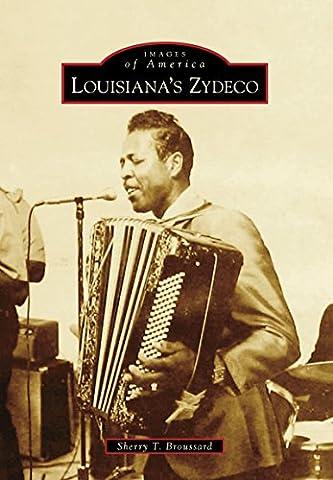 Louisiana's Zydeco (Images of America) (Traveler Guitar Custom)
