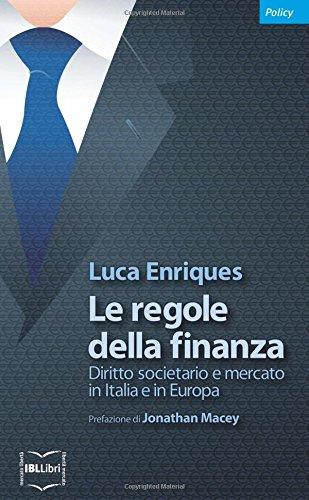 Le regole della finanza. Diritto societario e mercato in Italia e in Europa