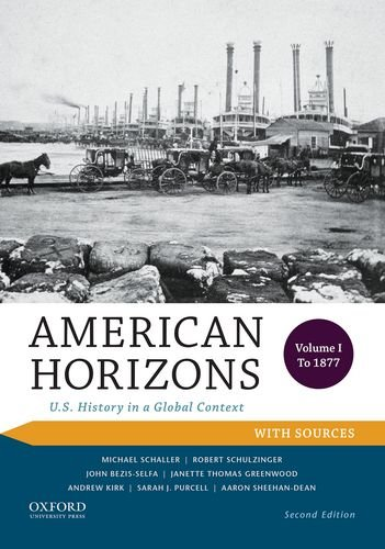 Books : American Horizons: U.S. History in a Global Context, Volume I: To 1877, with Sources