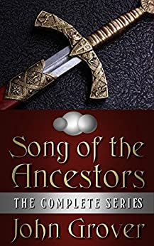 The Song of the Ancestors: The Complete Series by [Grover, John]
